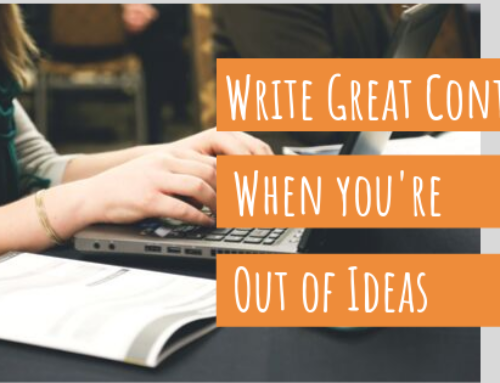 Write Great Content When You're Out of Ideas