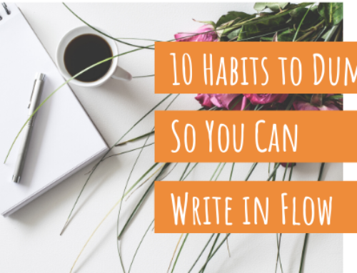 10 Writing Habits to Dump So You Can Write in Flow