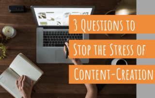 3 questions to stop the stress of content creation
