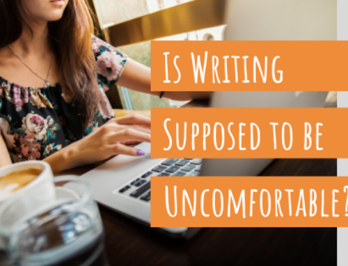 Is Writing Supposed to be Uncomfortable?
