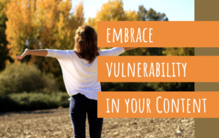 megan barnhard blog post Embrace Vulnerability in Your Content