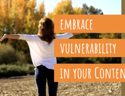 Embrace Vulnerability in Your Content