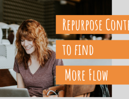 Repurpose Content to Find More Flow