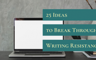 25 Ideas to Break Through Writing Resistance