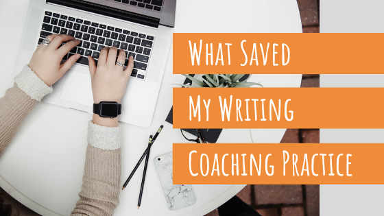 what saved my writing coaching practice blog post by Megan Barnhard